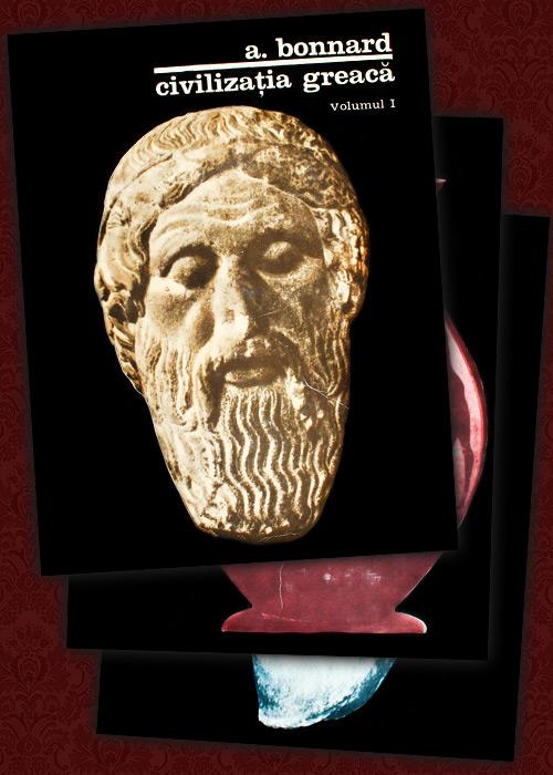 Civilizatia greaca (3 vol.) - A. Bonnard
