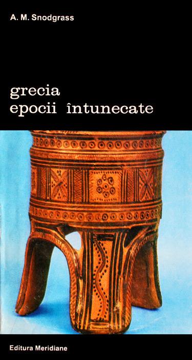 Grecia epocii intunecate - A.M. Snodgrass
