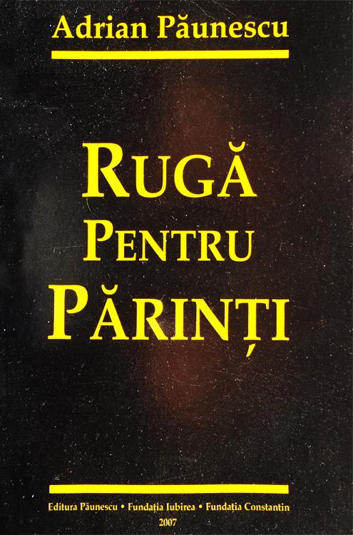 Ruga pentru parinti - Adrian Paunescu