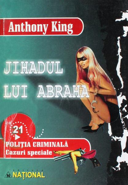 Politia Criminala: (21) Jihadul lui Abraha - Anthony King