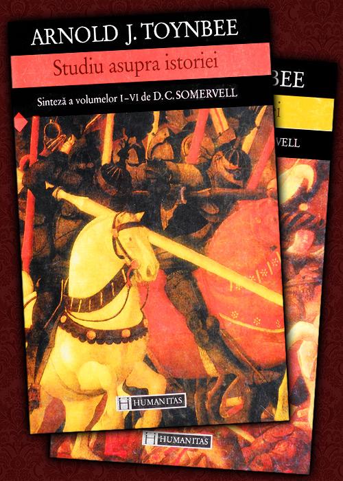 Studiu asupra istoriei (10 vol.) - Arnold J. Toynbee