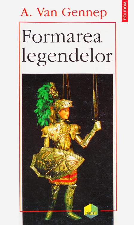 Formarea legendelor - Arnold Van Gennep