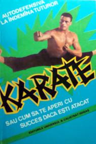 Karate sau autodefensiva la indemana tuturor - August Basile