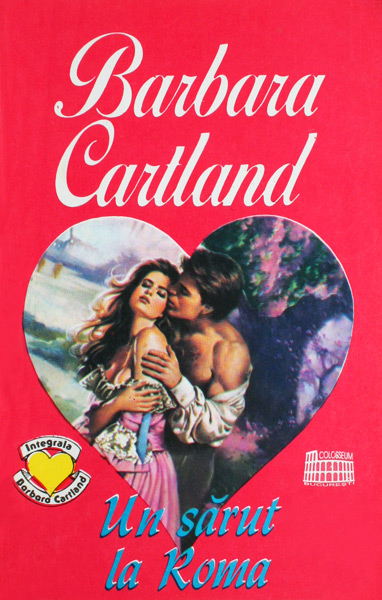 Un sarut la Roma - Barbara Cartland
