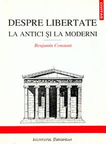 Despre libertate la antici si la moderni - Benjamin Constant