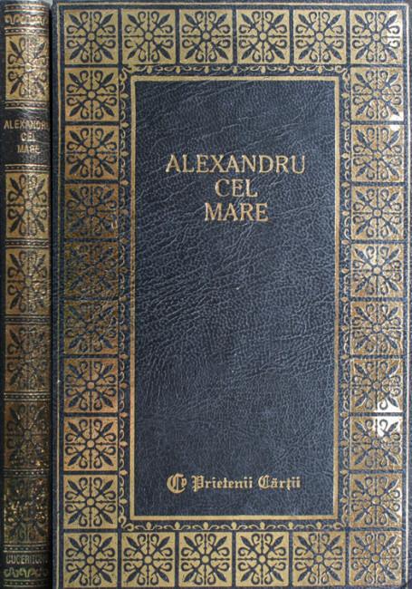 Alexandru Cel Mare (editie de lux) -