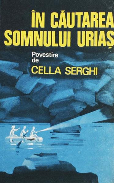 In cautarea somnului urias - Cella Serghi