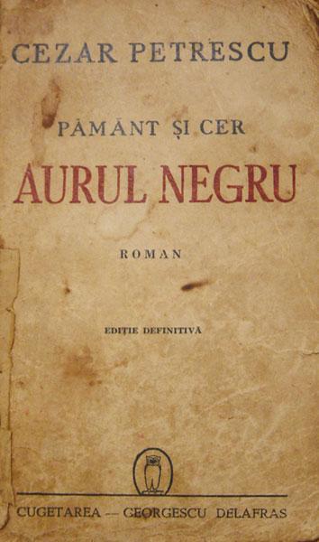 Pământ şi cer. Aurul Negru - Cezar Petrescu
