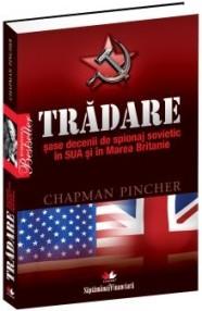 Tradare: sase decenii de spionaj sovietic in SUA si in Marea Britanie - Chapman Pincher