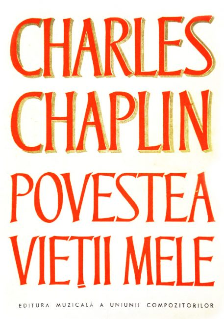 Povestea vietii mele - Charles Chaplin