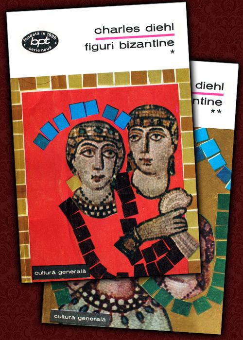 Figuri bizantine (2 vol.) - Charles Diehl