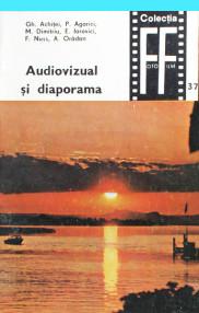 Audiovizual si diaporama - Colectiv de autori