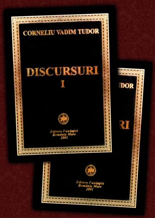 Discursuri (vol. I - II) - Corneliu Vadim Tudor