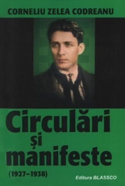 Circulari si manifeste (1927-1938) - Corneliu Zelea Codreanu