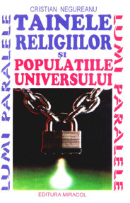 Tainele religiilor si populatiile universului - Cristian Negureanu