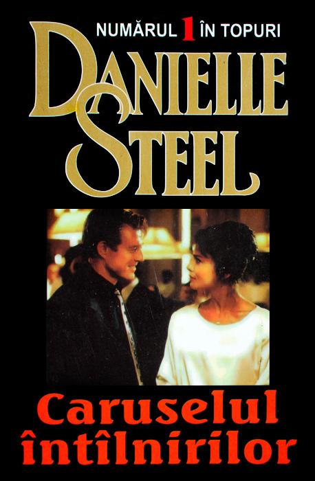 Caruselul intalnirilor - Danielle Steel