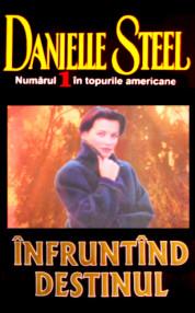 Infruntand destinul - Danielle Steel