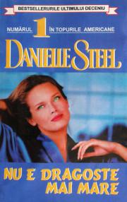Nu e dragoste mai mare - Danielle Steel