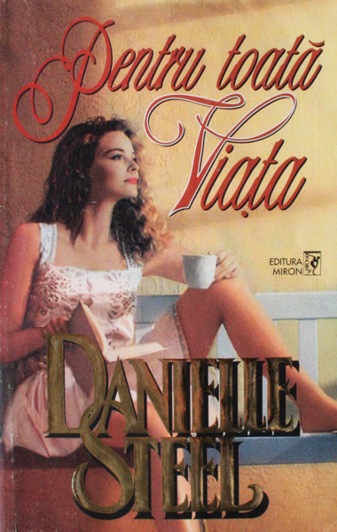 Pentru toata viata (2 vol.) - Danielle Steel