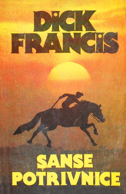 Sanse potrivnice - Dick Francis
