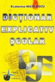 Dictionar explicativ scolar - Ecaterina Nicolescu