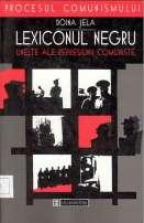 Lexiconul negru. Unelte ale represiunii comuniste - Doina Jela