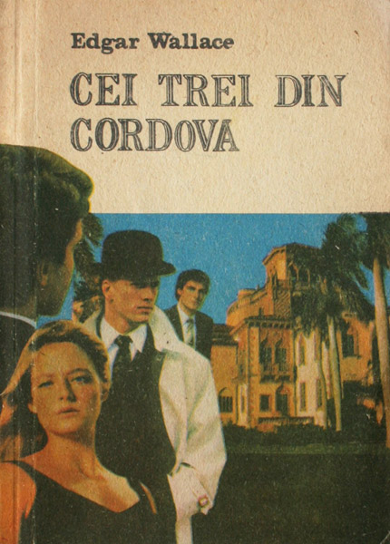 Cei trei din Cordova - Edgar Wallace