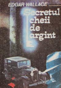 Secretul cheii de argint - Edgar Wallace