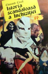 Istoria scandaloasa a Inchizitiei - Edmond Cazal