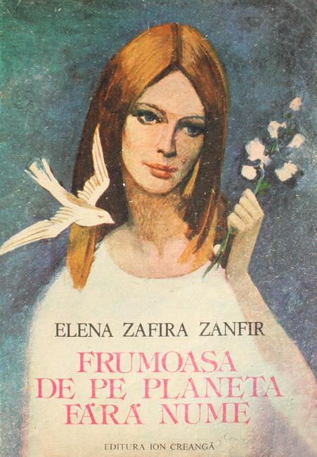 Frumoasa de pe planeta fara nume - Elena Zafira Zanfir