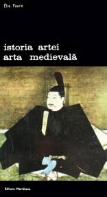 Istoria artei. Arta medievala - Elie Faure