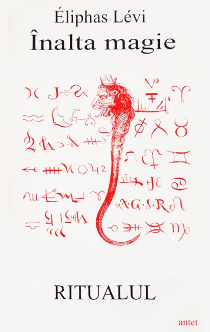 Inalta magie. Ritualul - Eliphas Levi