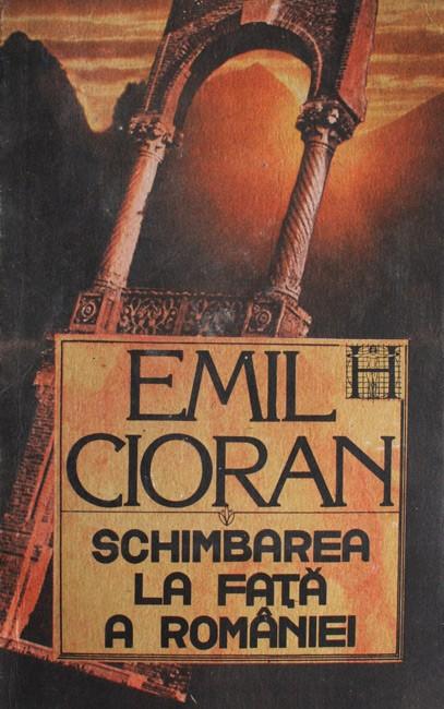 Schimbarea la fata a Romaniei - Emil Cioran