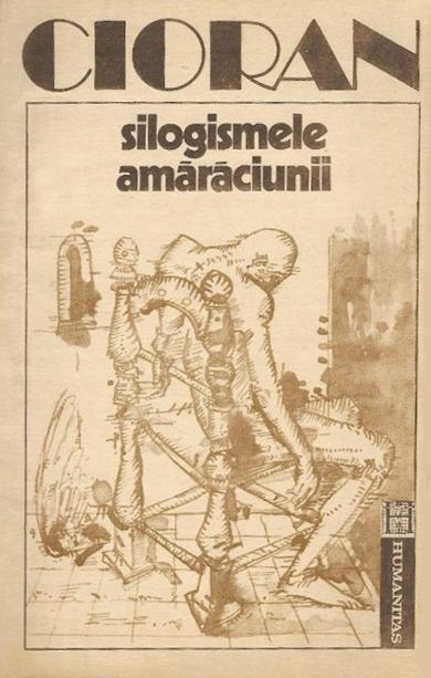 Silogismele amaraciunii - Emil Cioran
