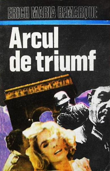 Arcul de triumf - Erich Maria Remarque