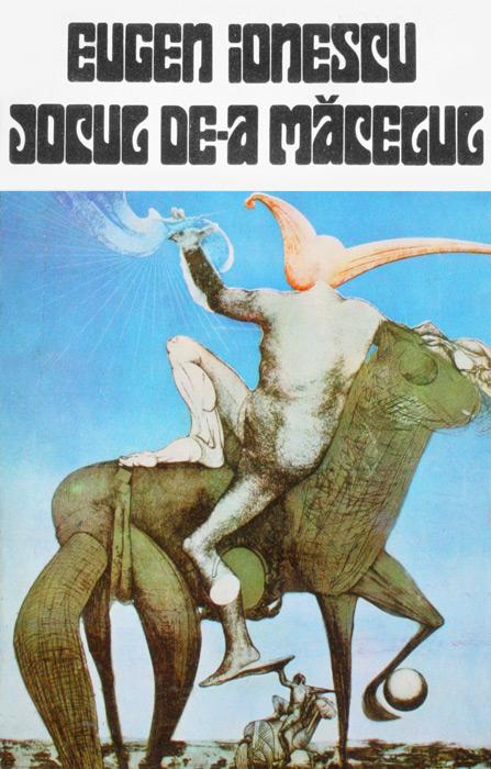 Jocul de-a macelul - Eugene Ionesco / Eugen Ionescu