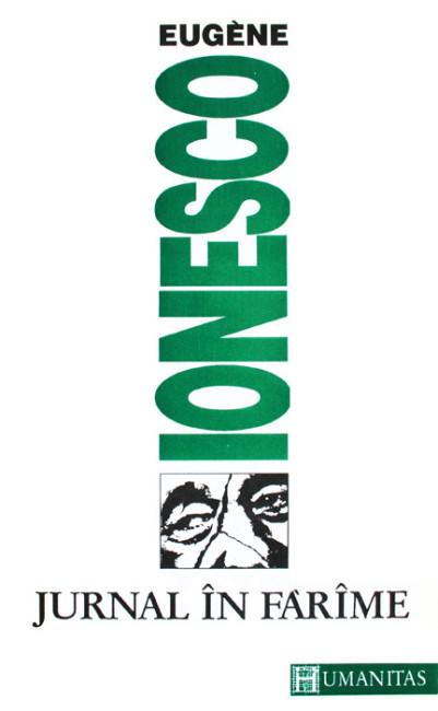 Jurnal in farame - Eugene Ionesco / Eugen Ionescu