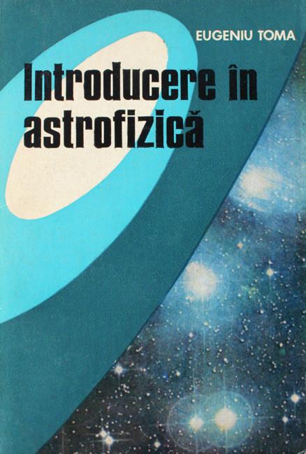 Introducere in astrofizica - Eugeniu Toma
