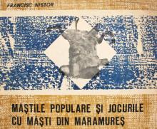 Mastile populare si jocurile cu masti din Maramures - Francisc Nistor