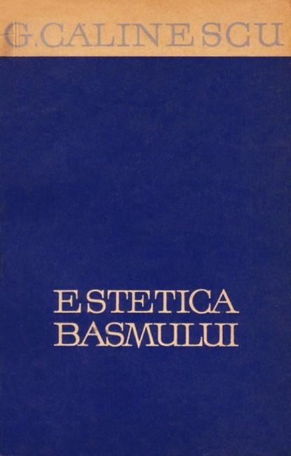 Estetica basmului - George Calinescu