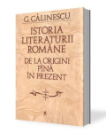 Istoria literaturii romane de la origini pana in prezent - George Calinescu