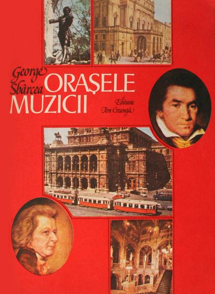 Orasele muzicii - George Sbarcea