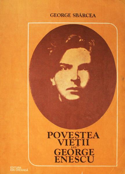 Povestea vietii lui George Enescu - George Sbarcea