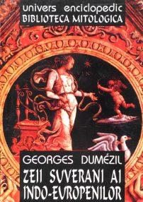 Zeii suverani ai indo-europenilor - Georges Dumezil