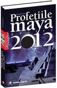 Profetiile maya pentru 2012 - Gerald Benedict