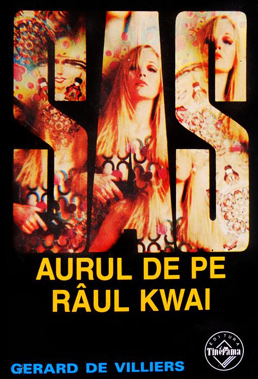 SAS: Aurul de pe raul Kwai - Gerard De Villiers