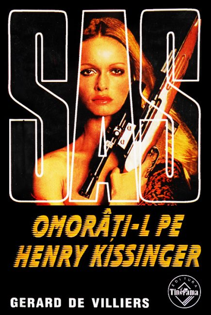 SAS: Omorati-l pe Henry Kissinger - Gerard De Villiers