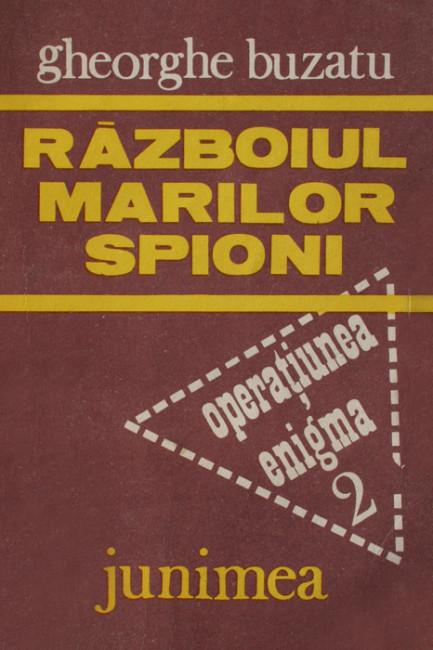 Razboiul marilor spioni - Gheorghe Buzatu