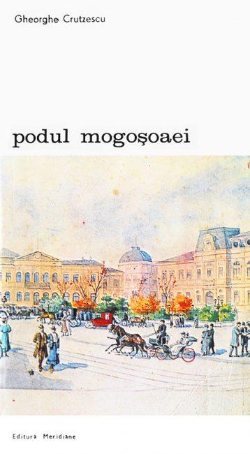 Podul Mogosoaei - Gheorghe Crutzescu
