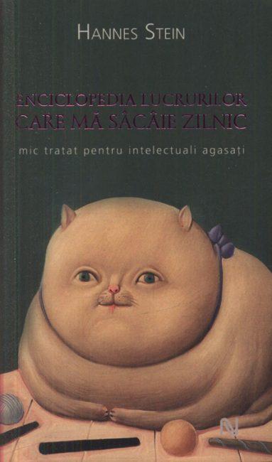 Enciclopedia lucrurilor care ma sacaie zilnic de Hannes Stein